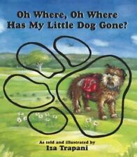 Oh Where, Oh Where Has My Little Dog Gone?, Trapani, Iza, 1580890059, Book, Good