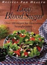 Low Blood Sugar: Over 100 Recipes for overcoming Hypoglycaemia (Recipes for He,