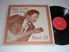 Mark Ell: 'Cause I Still Love You LP - MAE Records MLP-2930