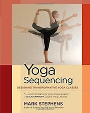 Yoga Sequencing: Designing Transformative Yoga Classes NEW BOOK