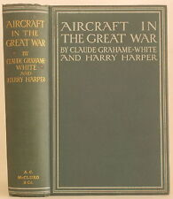 1915 HISTORY OF AIRCAFT IN THE GREAT WAR A RECORD & STUDY Grahame-White & Harper