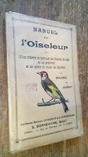 Manuel de l'oiseleur ou l'art d'élever et instruire les oiseaux en cage Desloges