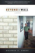 Beyond the Wall: A Memoir by Dolores E. Cross (English) Hardcover Book Free Ship