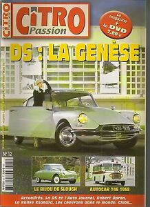 CITRO PASSION 12 LEFEBVRE CREA LA CITROEN DS, 1952 L'AFFAIRE DE L'AUTO JOURNAL