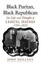 Black Puritan, Black Republican: The Life and Thought of Lemuel Haynes, 1753-...