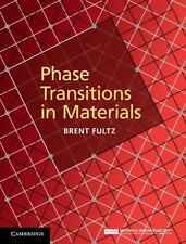 Phase Transitions In Materials: By Brent Fultz