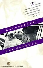 The Emperor Downfall of an Autocrat by R. Kapiscinski 9780679722038