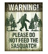 PLEASE DO NOT FEED THE SASQUATCH TIN SIGN METAL POSTER BIGFOOT WALL ART