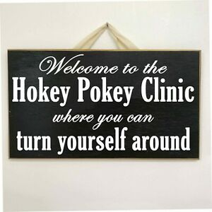 Welcome hokey pokey clinic Sign turn yourself around funny office decor therapy