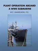 Plant Operation aboard a WWII Submarine, Brand New, Free shipping in the US