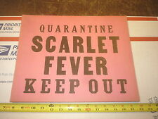 OLD ANTIQUE SIGN    QUARANTINE   SCARLET FEVER   KEEP OUT