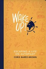 Wake Up!: Escaping a Life on Autopilot by Bar�z-Brown, Chris Book The Fast Free