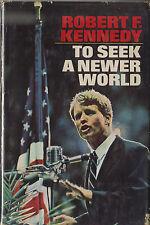 TO SEEK A NEWER WORLD-ROBERT F. KENNEDY-1967-W/$4.95 DJ-NICE!