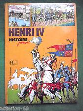HENRI IV ILL CHRISTIAN GATY TEXTE JM LE GUEVELLOU HISTOIRE JUNIORS