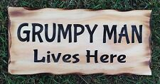 Grumpy Man Lives Here Rustic Pine Timber Sign