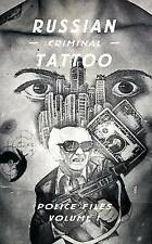 Russian Criminal Tattoo: Police Files: Volume I by Arkady Bronnikov (Hardback, 2016)