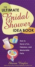 The Ultimate Bridal Shower Idea Book: How to Have a Fun, Fabulous, and Memorable