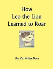 NEW How Leo the Lion Learned to Roar by Walter Dean