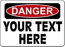 """Danger Sign - YOUR TEXT HERE - 10"""" x 14"""" Aluminum OSHA Custom Safety Sign"""