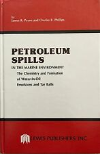 Petroleum Spills in the Marine Environment by Payne and Phillips