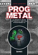 PROG METAL - Quarant'anni di heavy metal progressivo J.Wagner BOOK