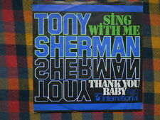 Tony Sherman sing with me & Thank you Baby  '7' (Ex) washed / gewaschen