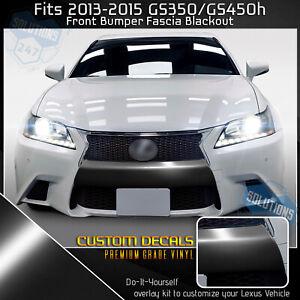 For 2013-2015 Lexus GS350 Front Bumper Fascia Blackout Overlay Gloss Black Vinyl