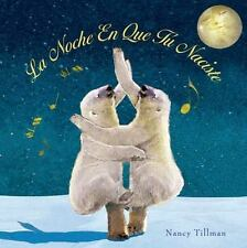 La Noche en Que Tú Naciste by Nancy Tillman (2015, Hardcover w/DJ) NEW GIFT