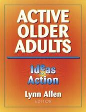Active Older Adults: Ideas for Action