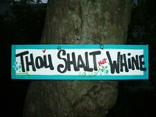 THOU SHALT NOT WHINE SILLY FUNNY SARCASTIC COUNTRY SIGN PLAQUE