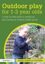 USED (LN) Outdoor Play for 1--3 Year Olds: How to set up and run your own outdoo