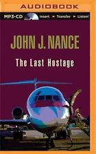 The Last Hostage by John J. Nance (2015, MP3 CD, Abridged)