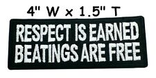RESPECT IS EARNED - BEATINGS ARE FREE - IRON-ON PATCH Badge Emblem Applique
