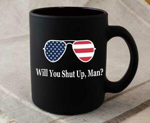 Will You Shut Up Man Mug - Funny Joe Biden Mug - Black Mug