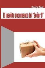 El Insólito Documento del Señor U by Roberto Zamit (2012, Paperback)
