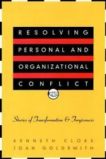 Resolving Personal and Organizational Conflict: Stories of Transformation and
