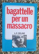 Louis Ferdinand Celine Bagattelle per un massacro bagatelle Aurora ed Francia