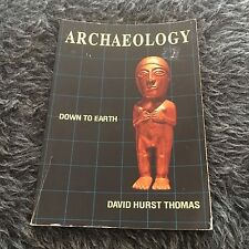 DAVID HURST THOMAS, ARCHAEOLOGY, DOWN TO EARTH. 0030475848