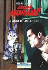 EO HENRI VERNES + BOB MORANE HC N° 30 + DÉDICACE : LE CLONE D'HASH-KHE-NEH