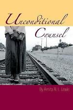 USED (LN) Unconditional Counsel by Arnita R. L. Lewis