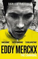 Eddy Merckx: The Cannibal New Paperback Book Daniel Friebe