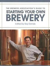 The Brewers Association's Guide to Starting Your Own Brewery,   Book. Brand new