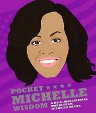 Pocket Michelle Wisdom: Wise and inspirational words from Michelle Obama by...