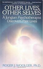 Other Lives, Other Selves: A Jungian Psychotherapist Discovers Past Lives by Rog