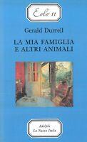 La mia famiglia e altri animali, GERALD DURRELL, ADELPHI LIBRI, LA NUOVA ITALIA