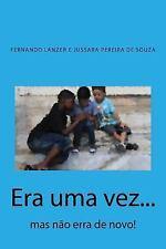 Era Uma Vez... : Mas Não Erra de Novo! by Jussara Pereira de Souza and...