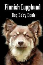 Blank Journal: Finnish Lapphund Dog Baby Book : A Baby Book to Document Your.