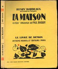 Henri Bordeaux : LA MAISON - Bois de Paul Baudier. Le Livre de Demain