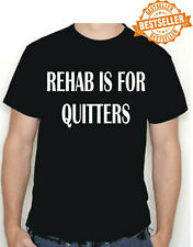 REHAB / QUITTERS T-Shirt / Tee / Drugs / Sex / Beer / Holiday / Funny / S-XXL