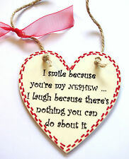 I SMILE BECAUSE YOU'RE MY NEPHEW - Fun Gift - Handmade Wood Plaque